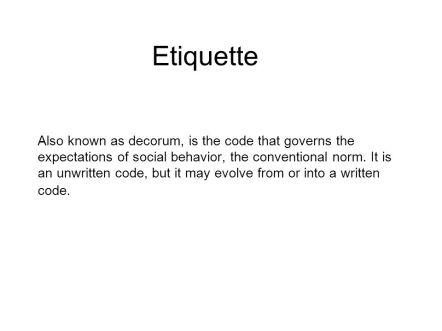 Etiquette.
